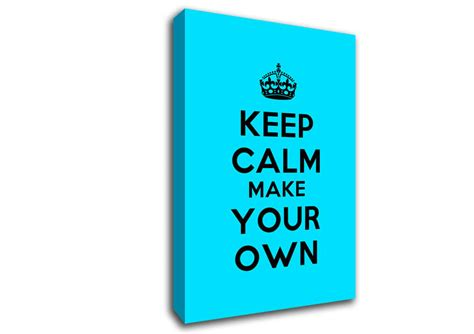 keep calm make your own text quotes canvas stretched canvas