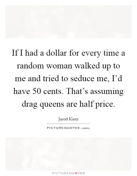 and if i have a ritual every time i visit a country i m drag queens quotes sayings drag queens picture quotes