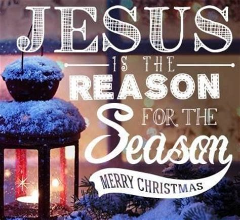 jesus is the reason for the season quotes jesus is the reason for the season merry pictures photos and images for
