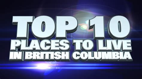 the best places to live in britain and isn t one of top 10 best places to live in columbia 2014