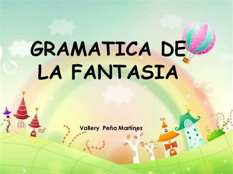 gramatica de la fantasia presentaci 243 n gram 225 tica de la fantas 237 a