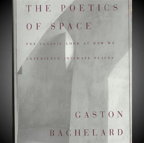the poetics of space 10 must read architecture books for the amateur archophile thecoolist the modern design