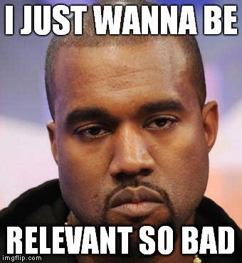 Kanye Meme Generator - misunderstood kanye imgflip