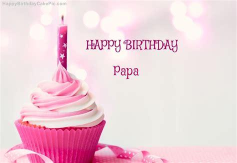 Birthday Papa happy birthday cupcake candle pink cake for papa
