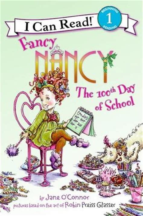 the book nancy fancy nancy the 100th day of school by o connor reviews discussion bookclubs lists