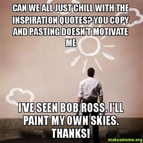 Positive Meme Quotes - inspirational quotes bob ross memes quotesgram