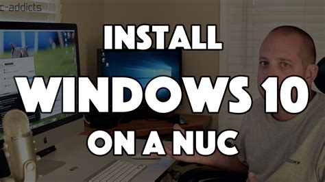 Install Windows 10 Nuc | install windows 10 on nuc pc addicts
