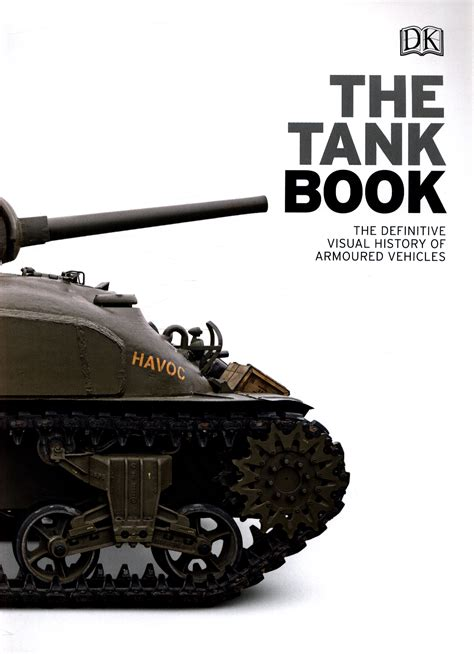 the tank book the definitive visual history of armoured vehicles by dk 9780241250310 brownsbfs