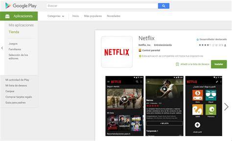 Play Store Netflix Netflix Permitir 225 Pagos A Trav 233 S De Play Poderpda