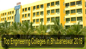 Govt Mba Colleges In Bbsr by Top Engineering Colleges In Bhubaneswar 2016