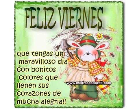 imagenes de que tengas feliz viernes feliz viernes que tengas un maravilloso d 237 a feliz