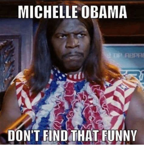 Funny Obama Memes - michelle obama don t find that funny meme on sizzle