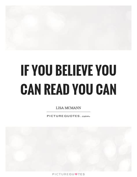 quot if you can read if you believe you can read you can picture quotes
