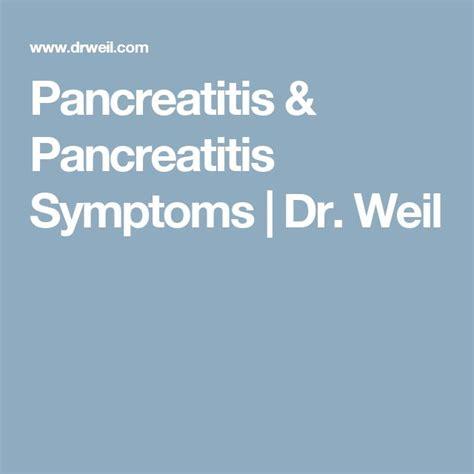 Dr Weil Detox by 17 Best Ideas About Pancreatitis Symptoms On