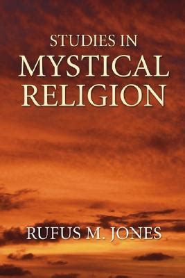 rufus the a mystical mystery an aelf fen mystery books studies in mystical religion by rufus m jones reviews
