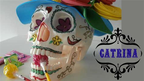 imagenes de calaveras de unicel decoradas c 243 mo hacer una catrina mexicana youtube