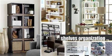 organization shelves 25 modern shelves to keep you organized in style