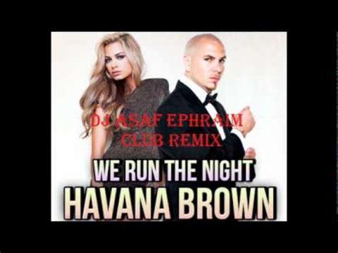 download mp3 gratis havana brown we run the night havana brown feat pitbull we run the night dj asaf