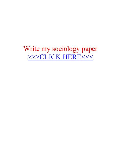 how to write sociology paper write my sociology paper by essay writer service issuu