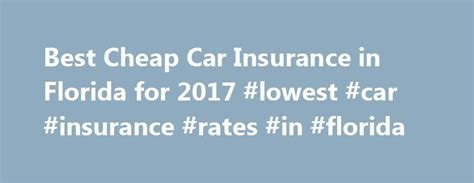 Best Cheap Auto Insurance by 25 Best Ideas About Car Insurance Rates On