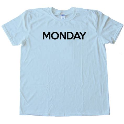 Tees Monday monday days of the week shirt