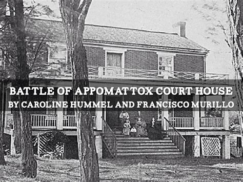 what happened at the appomattox court house battle of appomattox court house by caroline hummel