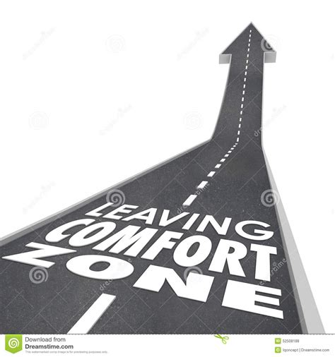 leaving comfort zone leaving comfort zone words road grow increase new