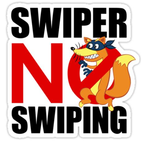Swiper The Fox Meme - quot swiper no swiping quot stickers by kashley redbubble