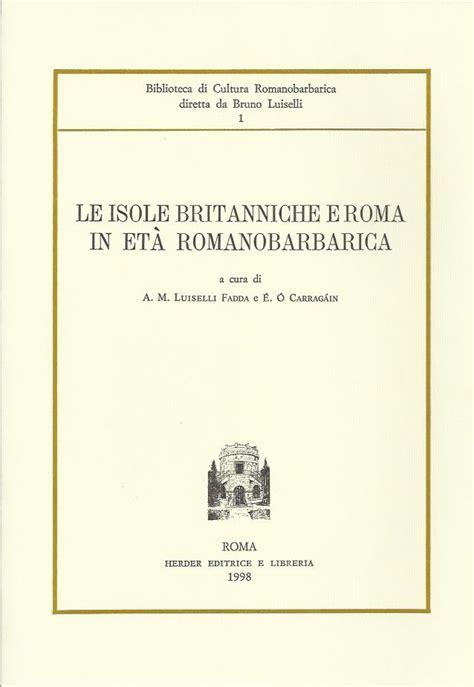 biblioteca lettere roma tre 1 le isole britanniche e roma in et 224 romanobarbarica