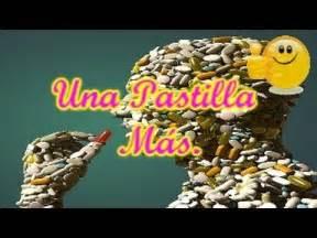 una pastilla mas reflexiones sobre las drogas videos