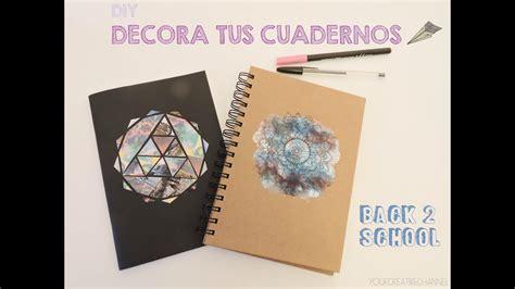 como decorar un notebook diy decora tu cuaderno para la vuelta a clases diy