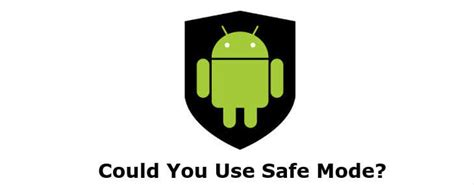 what is safe mode on android what is safe mode on android