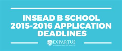 Mba School Application Deadlines 2016 by Insead Business School 2015 2016 Application Deadlines