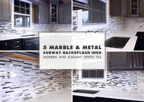 5 modern white marble glass metal kitchen backsplash tile