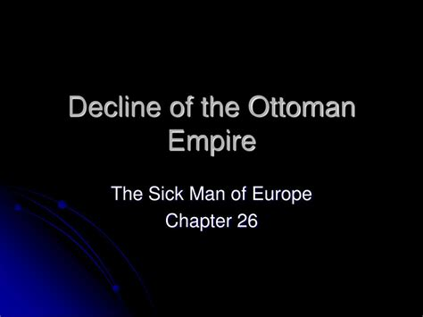 reasons for the decline of the ottoman empire ppt decline of the ottoman empire powerpoint