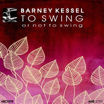 barney kessel to swing or not to swing to swing or not to swing 2016 barney kessel high