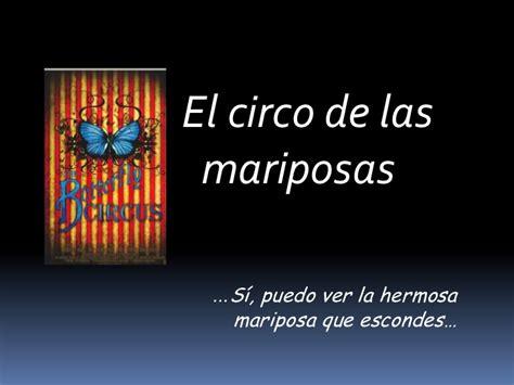 imagenes de reflexion el circo el circo de las mariposas