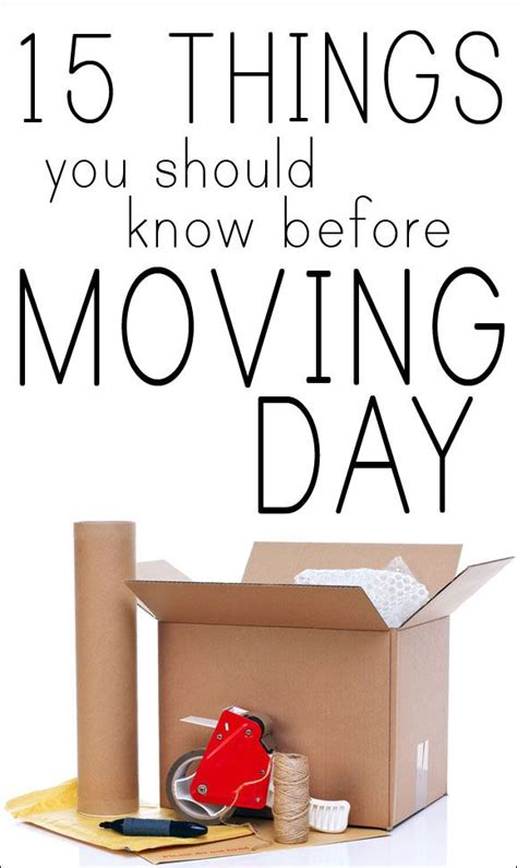 what should you do before moving to your new house 15 things you should know before moving day realestate