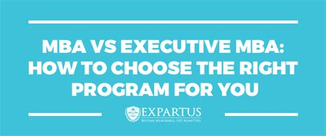 How To Choose A Mba Program by Mba Vs Executive Mba How To Choose The Right Program For You