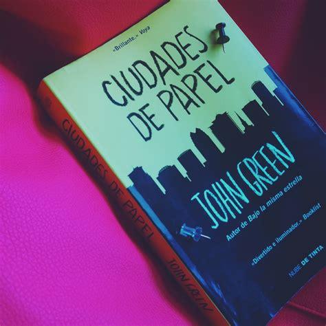 el juglar de tinta rese 241 a el destello james dashner leer ciudades de papel john green online leer libros descargar ciudades de papel gratis leer