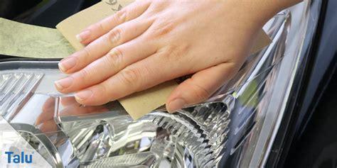 Scheinwerfer Polieren Schleifen by Matte Blinde Scheinwerfer Polieren So Geht S Richtig