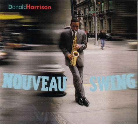 Donald Harrison Nouveau Swing At Discogs