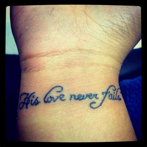 love never fails tattoo quot his never fails quot my 1st and probably only i