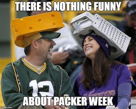 Viking Meme - nothing funny about packer week imgflip