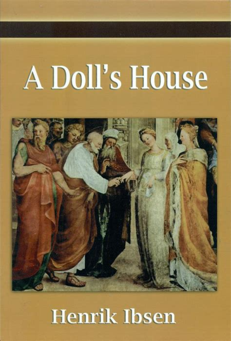 a doll s house by henrik ibsen a doll s house by henrik ibsen filiquarian publishing