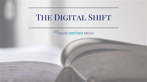 digitally inspired media cause inspired media making the shift from traditional to