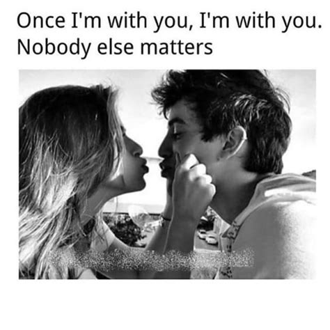 no else matters once i m with you no one else matters pictures photos