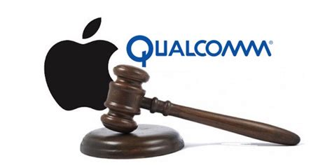 qualcomm apple qualcomm apple heads to court for patent infringements