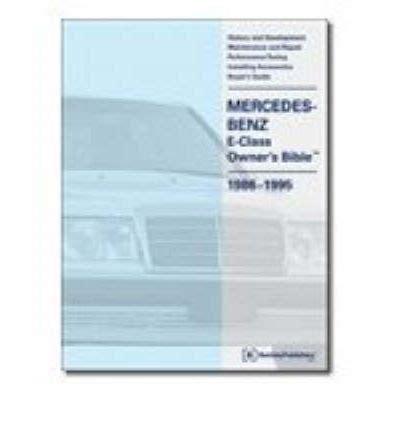 automotive repair manual 1986 mercedes benz e class navigation system mercedes benz e class owner s bible 1986 1995 sagin workshop car manuals repair books