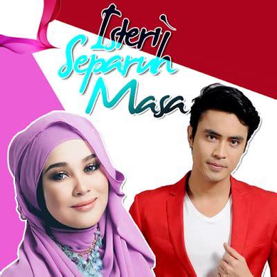 film malaysia isteri separuh masa youtube tonton drama isteri separuh masa 2015 full episode